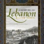 William Harris&#039; Lebanon: A History, 600-2011 (Oxford: Oxford University Press, 2011)